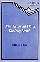 New Testament Ethics: The Story Retold by…