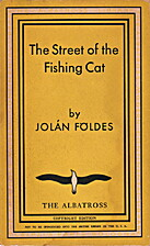 The Street of the Fishing Cat by Jolán…