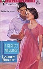 A Perfect Marriage by Laurey Bright