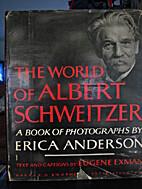 The world of Albert Schweitzer, a book of…