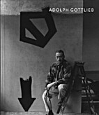 Adolph Gottlieb: Classic Paintings by Kent…