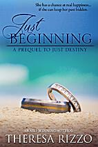 Just Beginning: A Prequel to Just Destiny…