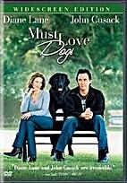 Must Love Dogs [2005 film] by Gary David…