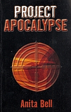 Project Apocalypse by Anita Bell