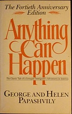 Anything Can Happen by George Papashvily