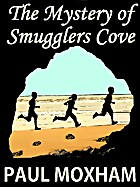 The Mystery of Smugglers Cove (The Mystery…