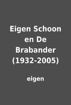 Eigen Schoon en De Brabander (1932-2005) by…