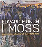 Edvard Munch i Moss. Kunst, krig og kapital…