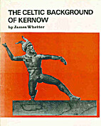 The Celtic Background of Kernow by James…