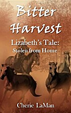 Bitter Harvest Lizabeth's Tale: Stolen…