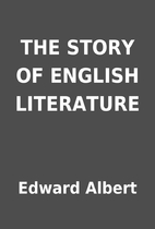 THE STORY OF ENGLISH LITERATURE by Edward…