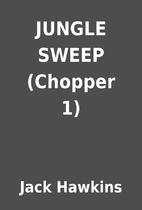 JUNGLE SWEEP (Chopper 1) by Jack Hawkins
