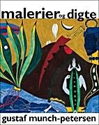 Malerier og digte by Gustaf Munch-Petersen
