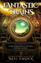 Fantastic Trains: An Anthology of…