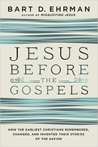 Jesus Before the Gospels: How the Earliest…