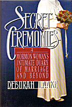 Secret Ceremonies: Diary of a Mormon by…