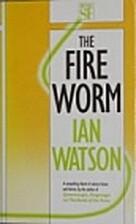 The Fire Worm by Ian Watson