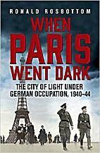 When Paris Went Dark by Rosbottom Ronald