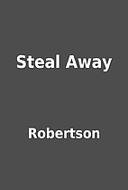 Steal Away by Robertson