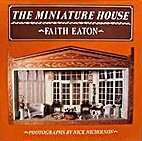 The Miniature House by Faith Eaton