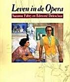 Leven in de Opera : Suzanne Fabry en Edmond…