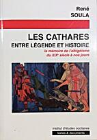 Les Cathares : Entre légende et histoire by…