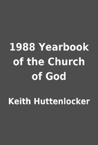 1988 Yearbook of the Church of God by Keith…