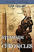 Steamside Chronicles by Ciar Cullen