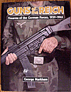 Guns of the Reich: Firearms of the German…