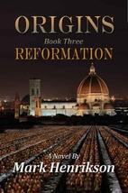 Origins: Reformation by Mark Henrikson