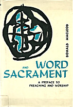 Word and Sacrament by Donald Macleod