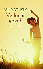 Verloren grond by Murat Isik