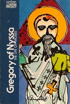 Gregory of Nyssa: The Life of Moses by…
