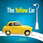 The Yellow Car: How I stopped driving myself…