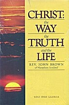 Christ, the Way, the Truth and the Life by…