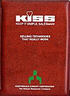 KISS: Keep It Simple, Salesman!; Selling…