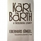 Karl Barth: A Theological Legacy by Eberhard…