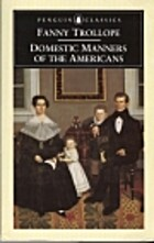 Domestic manners of the Americans by Francis…