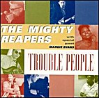 Trouble People by Mighty Reapers