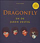 Dragonfly en de jaren zestig : de…