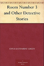 Room Number 3 and Other Detective Stories by…