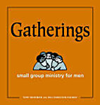 Gatherings: Small Group Ministry for Men by…