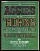 The Aggies and the 'Horns: 86 Years of Bad…