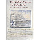 The wildest rivers - the oldest hills: Tales…