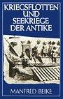 Kriegsflotten und Seekriege der Antike - Manfred Beike