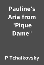 Pauline's Aria from Pique Dame by P…