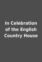 In Celebration of the English Country House