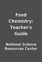 Food Chemistry: Teacher's Guide by…