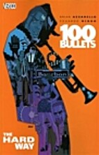 100 Bullets Vol. 08: The Hard Way by Brian…
