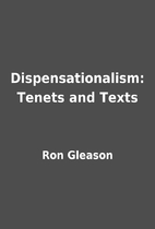 Dispensationalism: Tenets and Texts by Ron…